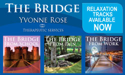 Try one of the new Yvonne Rose healing Bridge MP3 Audio Download Series for your computer, iPod or MP3 player!